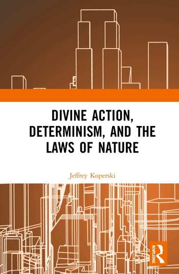 Divine Action, Determinism, and the Laws of Nature book cover