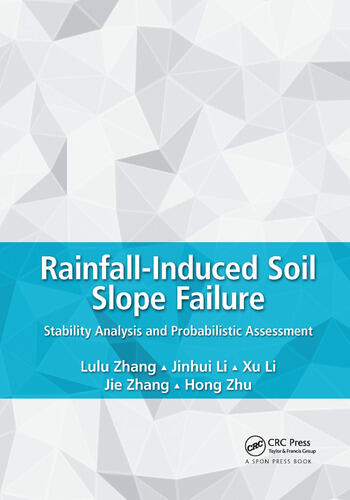 Rainfall-Induced Soil Slope Failure Stability Analysis and Probabilistic Assessment book cover