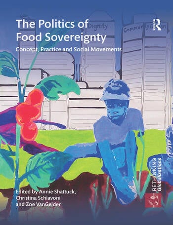 The Politics of Food Sovereignty Concept, Practice and Social Movements book cover