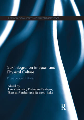 Sex Integration in Sport and Physical Culture Promises and Pitfalls book cover