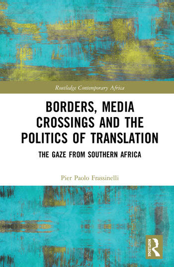Borders, Media Crossings and the Politics of Translation The Gaze from Southern Africa book cover