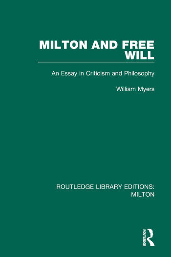 Milton and Free Will An Essay in Criticism and Philosophy book cover