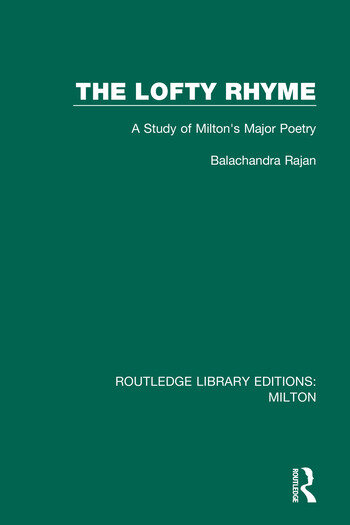 The Lofty Rhyme A Study of Milton's Major Poetry book cover