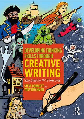 Developing Thinking Skills Through Creative Writing Story Steps for 9–12 Year Olds book cover
