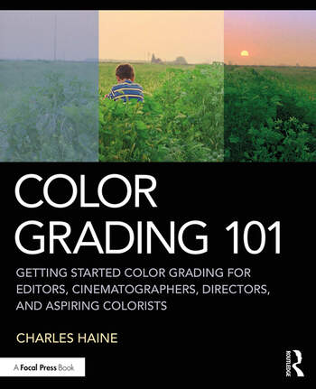 Color Grading 101 Getting Started Color Grading for Editors, Cinematographers, Directors, and Aspiring Colorists book cover