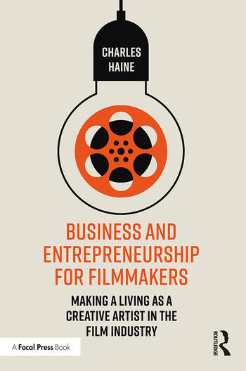 Business and Entrepreneurship for Filmmakers Making a Living as a Creative Artist in the Film Industry book cover