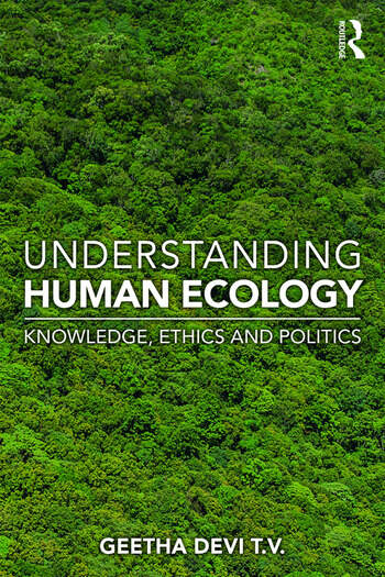 Understanding Human Ecology Knowledge, Ethics and Politics book cover