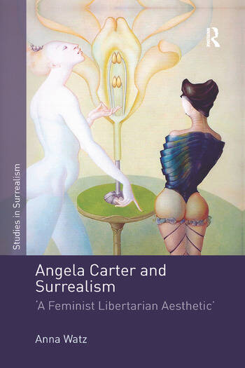 Angela Carter and Surrealism 'A Feminist Libertarian Aesthetic' book cover