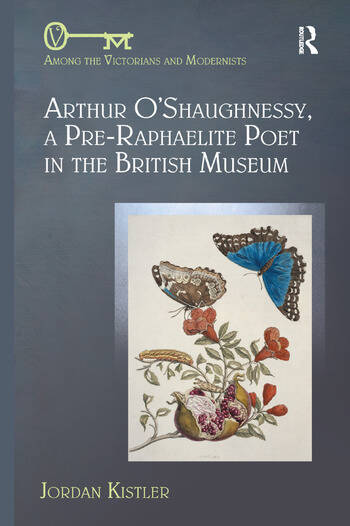 Arthur O'Shaughnessy, A Pre-Raphaelite Poet in the British Museum book cover