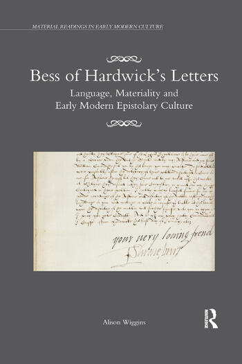 Bess of Hardwick's Letters Language, Materiality, and Early Modern Epistolary Culture book cover