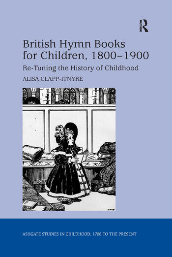 British Hymn Books for Children, 1800-1900 Re-Tuning the History of Childhood book cover
