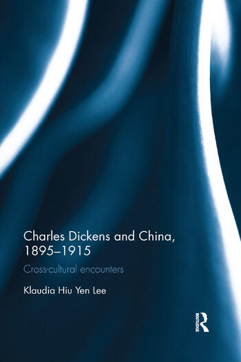 Charles Dickens and China, 1895-1915 Cross-Cultural Encounters book cover