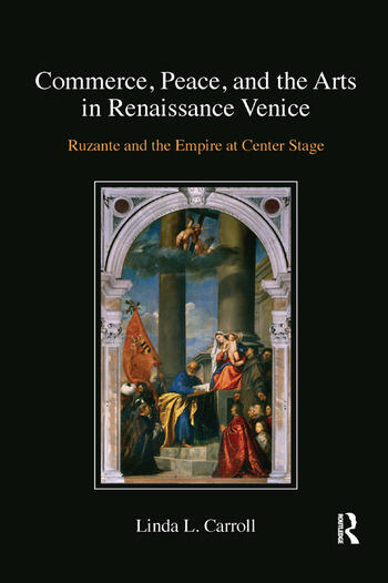 Commerce, Peace, and the Arts in Renaissance Venice Ruzante and the Empire at Center Stage book cover