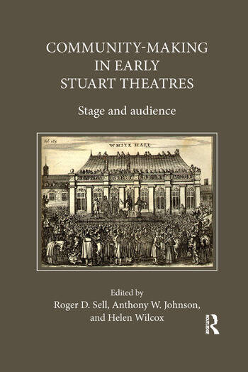 Community-Making in Early Stuart Theatres Stage and audience book cover
