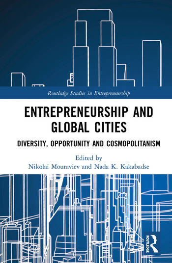 Entrepreneurship and Global Cities Diversity, Opportunity and Cosmopolitanism book cover