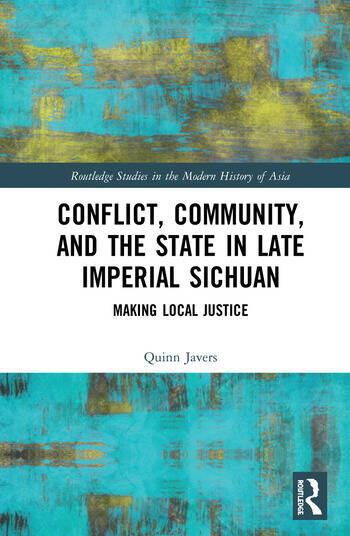Conflict, Community, and the State in Late Imperial Sichuan Making Local Justice book cover