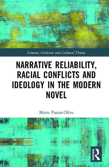 Narrative Reliability, Racial Conflicts and Ideology in the Modern Novel book cover