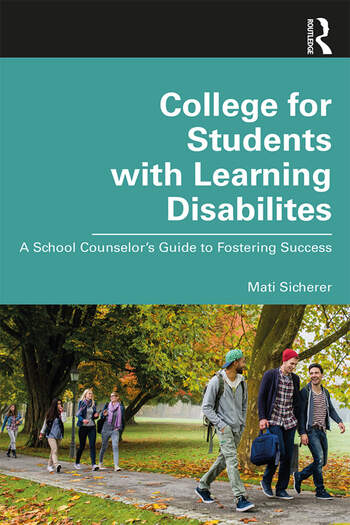 College for Students with Learning Disabilities A School Counselor's Guide to Fostering Success book cover