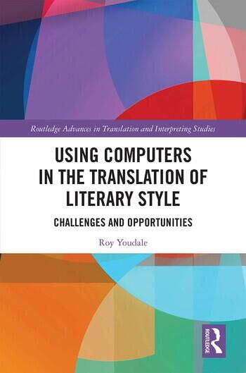 Using Computers in the Translation of Literary Style Challenges and Opportunities book cover
