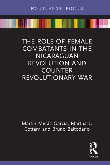 The Role of Female Combatants in the Nicaraguan Revolution and Counter Revolutionary War book cover