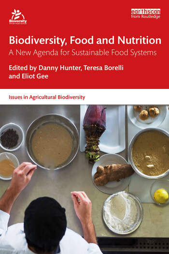 Biodiversity, Food and Nutrition A New Agenda for Sustainable Food Systems book cover