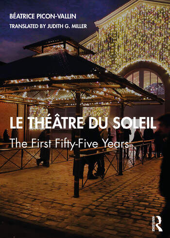 Le Théâtre du Soleil The First Fifty-Five Years book cover