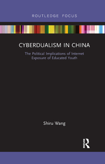 Cyberdualism in China The Political Implications of Internet Exposure of Educated Youth book cover