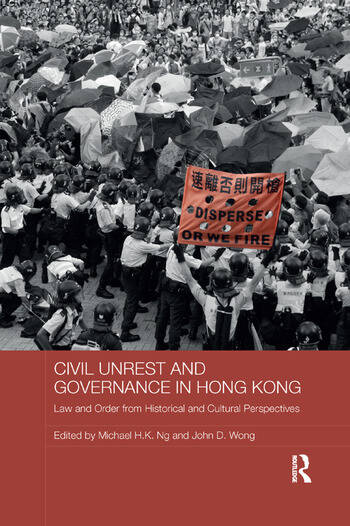 Civil Unrest and Governance in Hong Kong Law and Order from Historical and Cultural Perspectives book cover