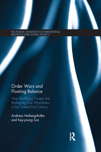 Order Wars and Floating Balance How the Rising Powers Are Reshaping Our Worldview in the Twenty-First Century book cover