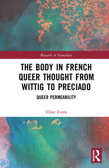 The Body in French Queer Thought from Wittig to Preciado Queer Permeability book cover