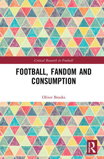 Football, Fandom and Consumption book cover