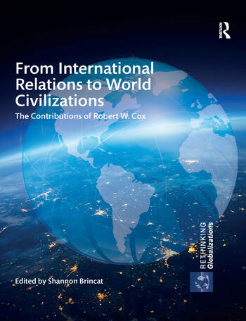 From International Relations to World Civilizations The Contributions of Robert W. Cox book cover