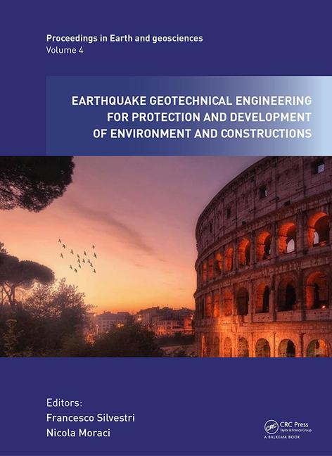 Earthquake Geotechnical Engineering for Protection and Development of Environment and Constructions Proceedings of the 7th International Conference on Earthquake Geotechnical Engineering, (ICEGE 2019), June 17-20, 2019, Rome, Italy book cover