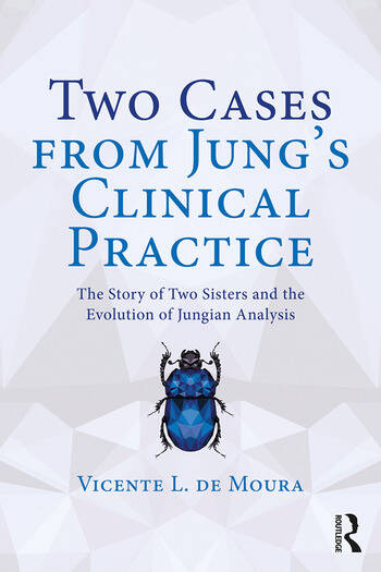 Two Cases from Jung's Clinical Practice The Story of Two Sisters and the Evolution of Jungian Analysis book cover