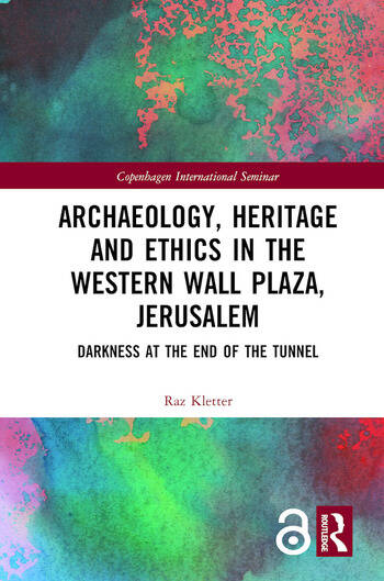 Archaeology, Heritage and Ethics in the Western Wall Plaza, Jerusalem Darkness at the End of the Tunnel book cover