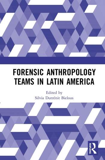 Forensic Anthropology Teams in Latin America book cover