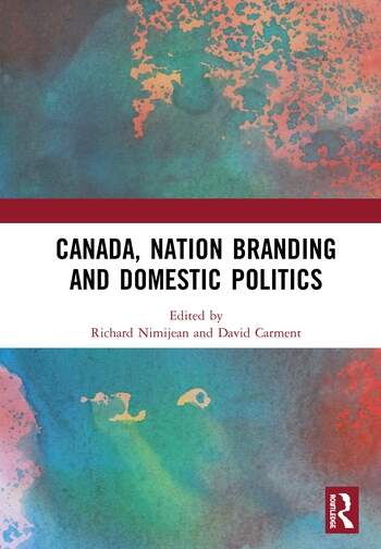 Canada, Nation Branding and Domestic Politics book cover