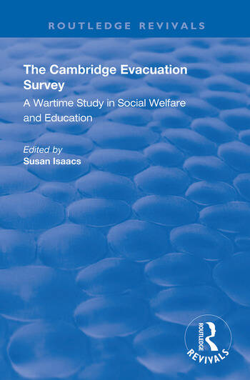 The Cambridge Evacuation Survey A Wartime Study in Social Welfare and Education book cover