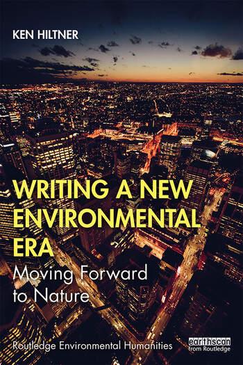 Writing a New Environmental Era Moving forward to nature book cover