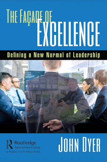 The Façade of Excellence Defining a New Normal of Leadership book cover