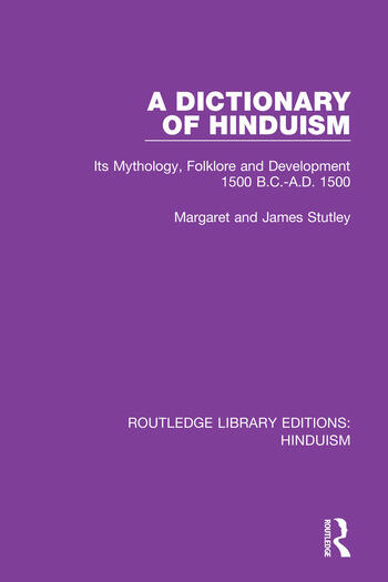 A Dictionary of Hinduism Its Mythology, Folklore and Development 1500 B.C.-A.D. 1500 book cover