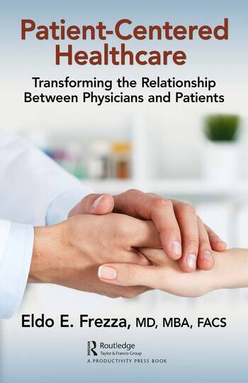 Patient-Centered Healthcare Transforming the Relationship Between Physicians and Patients book cover