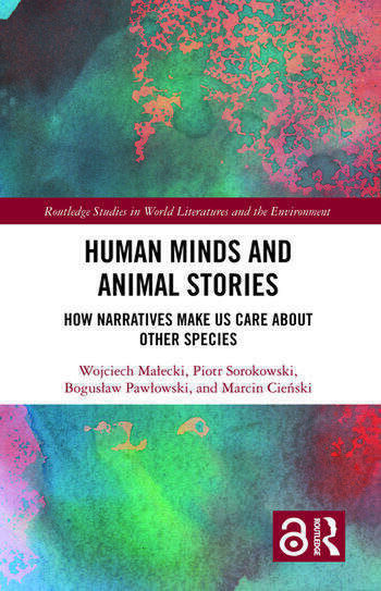 Human Minds and Animal Stories How Narratives Make Us Care About Other Species book cover