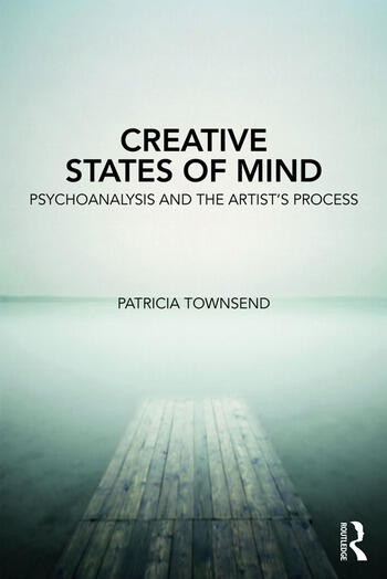 Creative States of Mind Psychoanalysis and the Artist's Process book cover