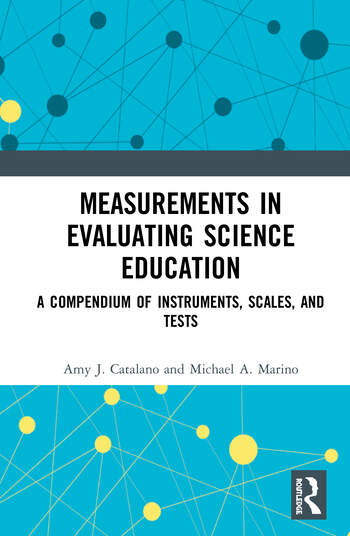 Measurements in Evaluating Science Education A Compendium of Instruments, Scales, and Tests book cover