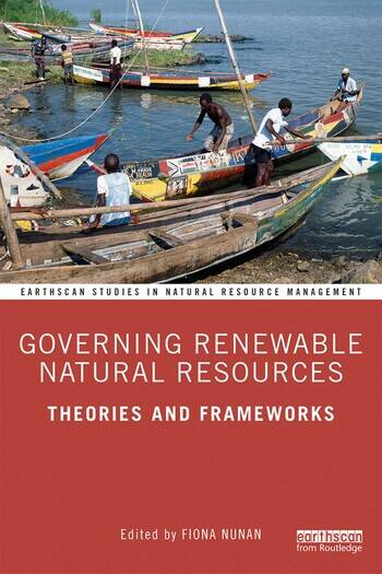 Governing Renewable Natural Resources Theories and Frameworks book cover