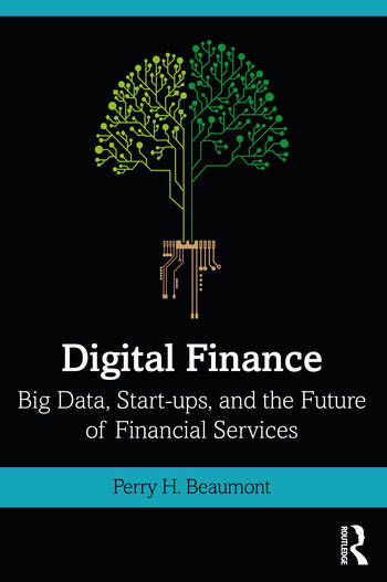 Digital Finance Big Data, Start-ups, and the Future of Financial Services book cover