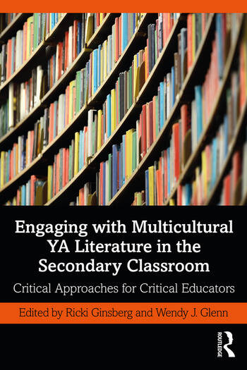 Engaging with Multicultural YA Literature in the Secondary Classroom Critical Approaches for Critical Educators book cover