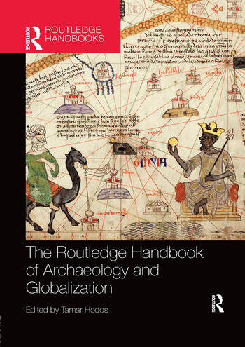 The Routledge Handbook of Archaeology and Globalization book cover