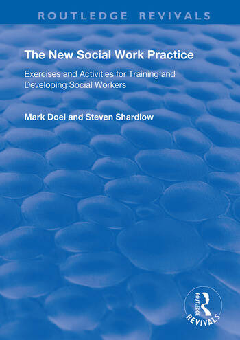 The New Social Work Practice Exercises and Activities for Training and Developing Social Workers book cover